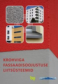 62a6e26f157 Krohviga fassaadisoojustuse liitsüsteemide kasutamine nii uusehituses kui  ka remonditöödel ...